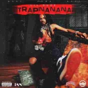 Trapnanana BY Lil Dude
